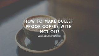 How to make Bullet Proof Coffee with MCT Oil!