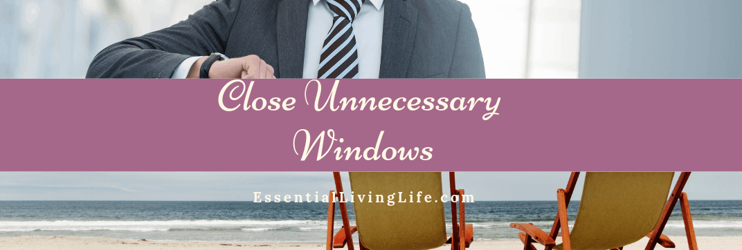Close Unnecessary Windows: Financial Freedom!
