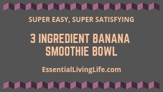 3 Ingredient Banana Smoothie Bowl