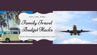 Family Travel Budget Hacks