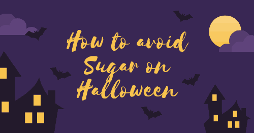 How to Avoid Sugar on Halloween! Trick or Treat!